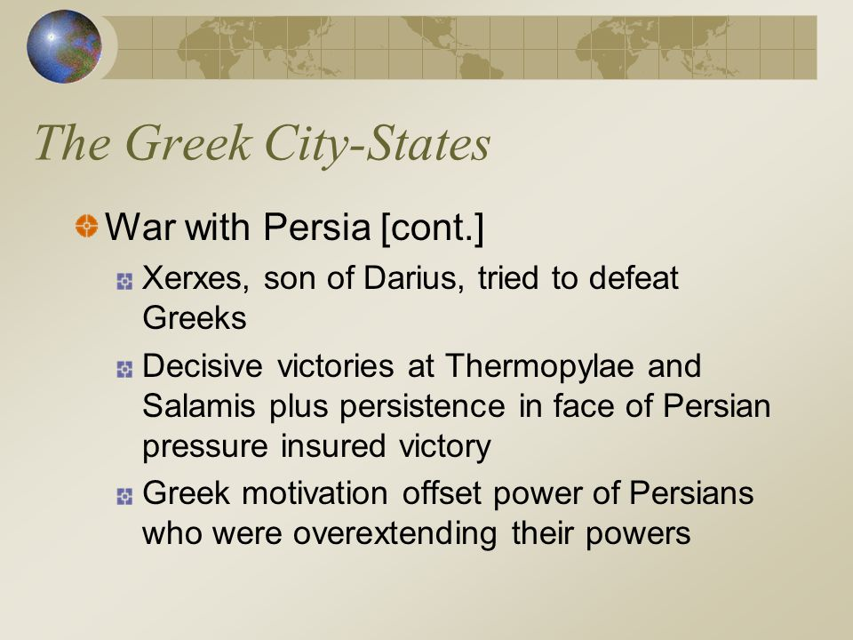The Greek City-States War with Persia [cont.]